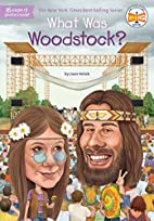 What Was Woodstock? by Joan Holub