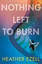Nothing Left to Burn by Heather Ezell