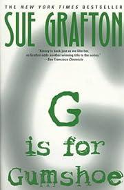 G Is for Gumshoe de Sue Grafton