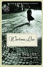Wartime Lies: A Novel by Louis Begley