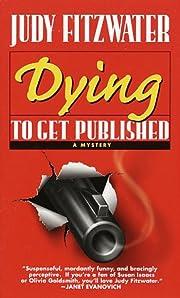 Dying to Get Published (Jennifer Marsh…