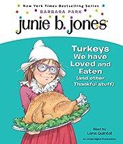 Junie B., First Grader: Turkeys We Have…