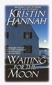 Waiting For the Mooon de Kristin Hannah