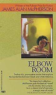 Elbow Room – tekijä: James Alan McPherson