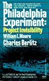 The Philadelphia experiment : project invisibility : an account of a search for a secret Navy wartime project that may have succeeded - too well / by William L. Moore, in consultation with Charles Berlitz