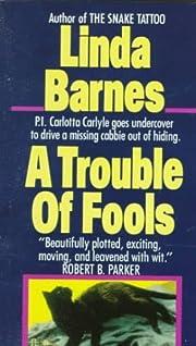 Trouble of Fools – tekijä: Linda Barnes