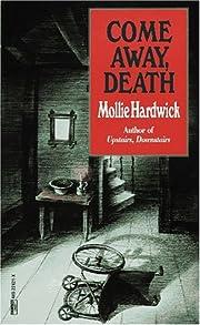 Come Away, Death – tekijä: Mollie…
