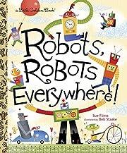 Robots, Robots Everywhere! (Little Golden…
