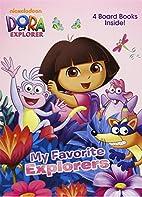 My Favorite Explorers (Dora the Explorer)…