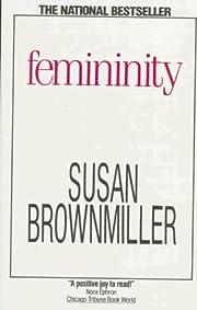 Femininity – tekijä: Susan Brownmiller