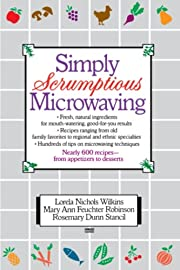 Simply Scrumptious Microwaving: A Collection…