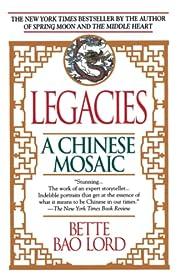 Legacies: A Chinese Mosaic – tekijä:…