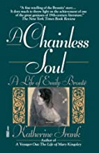 A Chainless Soul: A Life of Emily Brontë by…