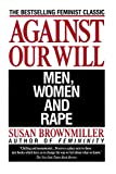 Against our will : men, women, and rape / Susan Brownmiller