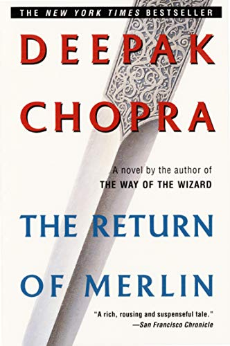The Return of Merlin, Chopra M.D., Deepak