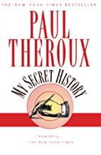 My Secret History by Paul Theroux