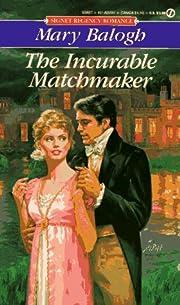 The Incurable Matchmaker (Signet Regency…