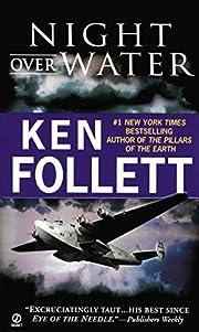 Night Over Water de Ken Follett