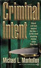 Criminal Intent by Michael L. Monhollon