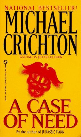 A Case of Need, Crichton, Michael; Hudson, Jeffrey