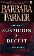 Suspicion of Deceit by Barbara Parker
