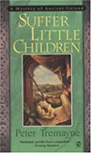 Suffer Little Children by Peter Berresford…