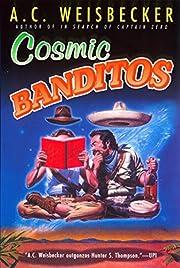 Cosmic Banditos por A. C. Weisbecker