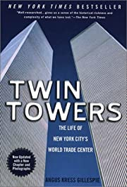 Twin towers : the life of New York City's…