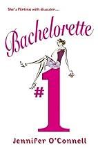 Bachelorette #1 by Jennifer O'Connell