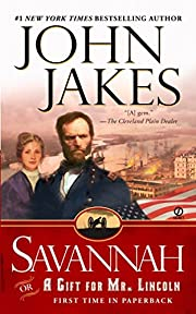 Savannah: Or a Gift for Mr. Lincoln –…