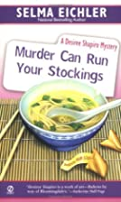 Murder Can Run Your Stockings by Selma…