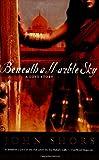 Beneath a Marble Sky: A Love Story, Shors, John