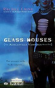 Morganville Vampires 1: Glass Houses de…