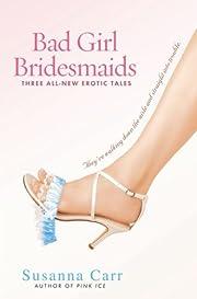 Bad Girl Bridesmaids de Susanna Carr