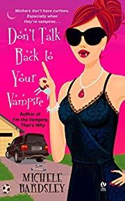 Don't talk back to your vampire de Michele…