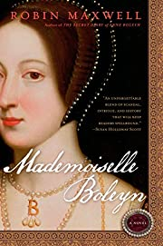 Mademoiselle Boleyn por Robin Maxwell