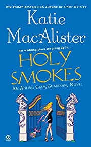Holy Smokes (Aisling Grey, Guardian, Book 4)…