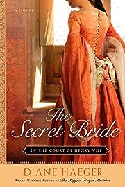 The Secret Bride af Diane Haeger