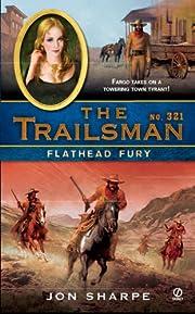The Trailsman #321: Flathead Fury de Jon…