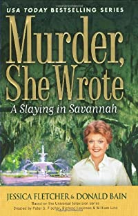 A Slaying in Savannah (Murder She Wrote) Jessica Fletcher and Donald Bain