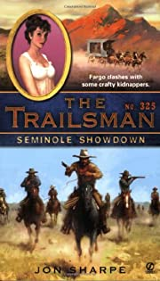 The Trailsman #325: Seminole Showdown de Jon…