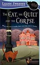 The Cat, the Quilt and the Corpse by Leann…