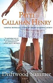Driftwood Summer af Patti Callahan Henry