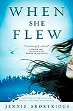When She Flew, Shortridge, Jennie