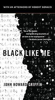 Black Like Me (50th Anniversary Edition) af…