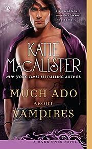 Much Ado About Vampires: A Dark Ones Novel…
