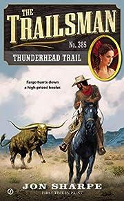 The Trailsman #385: Thunderhead Trail de Jon…