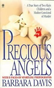 Precious Angels: A True Story of Two Slain…