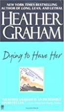 Dying to Have Her by Heather Graham