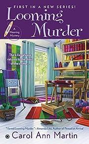 Looming Murder: A Weaving Mystery af Carol…